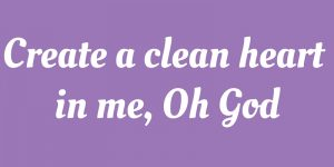 The clean heart: Why I do Lent