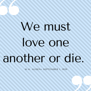 We must love one another or die.